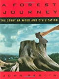 A Forest Journey: The Story of Wood and Civilization: The Story of Woods and Civilization by John Perlin (20-Sep-2005) Paperback