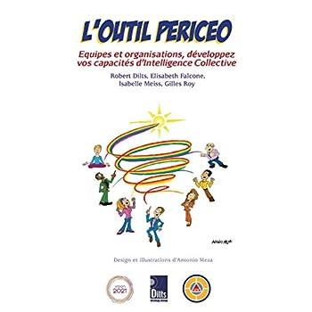 L'Outil Periceo: Équipes Et Organisations, Développez Vos Capacités d'Intelligence Collective