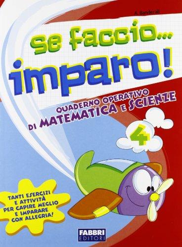 Se faccio. imparo. Matematica-Scienze. Per la 4ª classe elementare