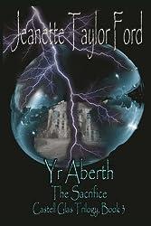 Yr Aberth: The Sacrifice: Volume 3 (Castell Glass Trilogy)