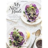 My New Roots: Inspired Plant-Based Recipes for Every Season