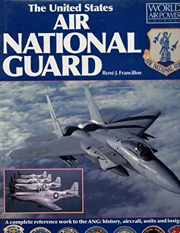 The United States Air National Guard (World Air Power Journal)