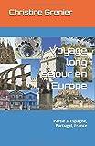 Telecharger Livres Voyage long sejour en Europe Partie 3 Espagne Portugal France (PDF,EPUB,MOBI) gratuits en Francaise