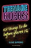 Teenage Kicks: 101 Things To Do Before You're 16
