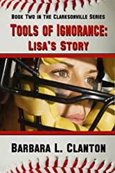 Tools of Ignorance: Lisa's Story - Book Two in the Clarksonville Series (English Edition)
