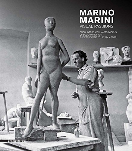 Marino Marini. Visual passions. Encounters with masterworks of sculpture from the etruscans to Henry Moore (Arte)
