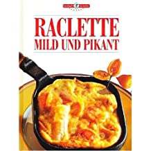 RACLETTE mild und pikant [Illustrierte Ausgabe 2001 - Grossformat] (Herzhaft & Lecker)