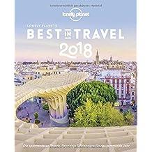 Lonely Planet Best in Travel 2018: Die spannendsten Trends, Reiseziele & Erlebnisse für das kommende Jahr (Lonely Planet Reiseführer Deutsch)