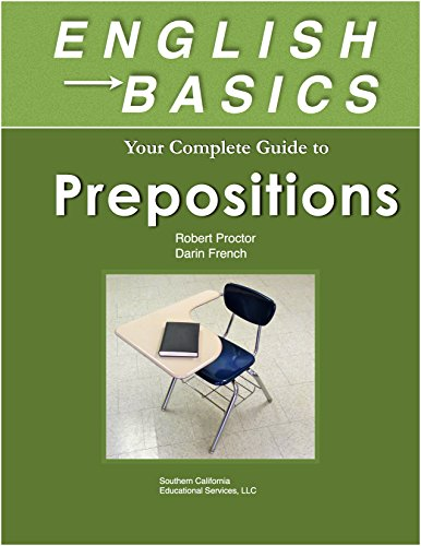 English Basics: Your Guide to Prepositions: Learn Prepositions and grammar for ESL, TOEFL, TOEIC, TOEFL iBT, & English as a Foreign Language. Practice ... iPhone, Kindle, anywhere! (English Edition)