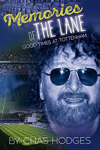 Memories of The Lane: Good Times at Tottenham (English Edition)