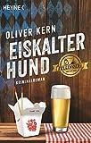 Eiskalter Hund: Fellingers erster Fall - Kriminalroman (Fellinger-Serie, Band 1)