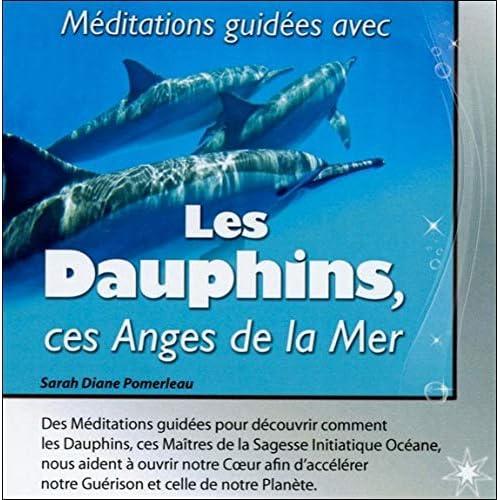 Méditations guidées avec les dauphins, ces anges de la mer - Livre Audio