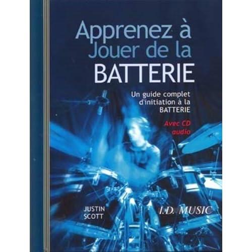 Guide Apprenez a Jouer de la Batterie + 1 CD