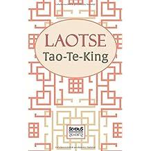 Tao-Te-King: Übersetzt und mit einem Kommentar von Richard Wilhelm