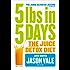 5LBs in 5 Days: The Juice Detox Diet