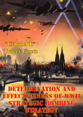 determination-and-effectiveness-of-wwii-strategic-bombing-strategy