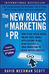 The New Rules of Marketing and PR: How to Use Social Media, Online Video, Mobile Applications, Blogs, Newsjacking, and Viral Marketing to Reach Buyers Directly Paperback