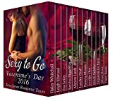 Sexy to Go Valentine's Day 2016 (Sexy Short Romantic Tales)