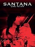 Santana - Live To Air [OV]