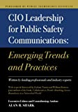 CIO Leadership for Public Safety Communications: Emerging Trends and Practices (English Edition)