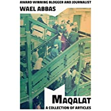 MAQALAT: A Collection of Articles 2006 - 2013 (English Edition)