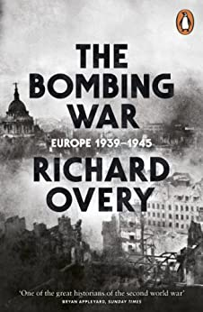 The Bombing War: Europe, 1939-1945 by [Overy, Richard]