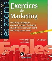 Exercices de Marketing : Marketing stratégique, Comportement de l'acheteur et gestion de la relation client Marketing opérationnel. Avec corrigés détaillés