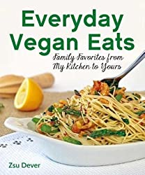 [{ Everyday Vegan Eats: Family Favorites from My Family to Yours By Dever, Zsu ( Author ) May - 13- 2014 ( Paperback ) } ]