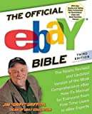 [The Official Ebay Bible: The Newly Revised and Updated Version of the Most Comprehensive eBay How-To Manual for Everyone from First-Time Users to eBay Experts] (By: Jim Griffith) [published: June, 2013]