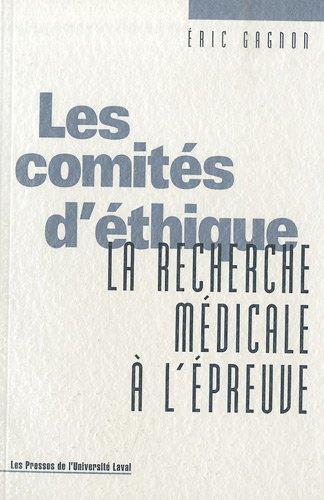 Les comités d'éthique : La recherche médicale à l'épreuve