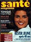 SANTE MAGAZINE [No 206] - TONIQUE - BEAUX YEUX - BELLES DENTS - COEUR - L'ORGASME FEMININ EXPLIQUE - RESTER JEUNE APRES 40 ANS....