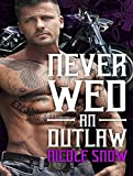 Never Wed an Outlaw (Outlaw Love, Band 4)
