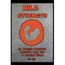 Wild Strength (The Wild Athlete Plan Book 1) (English Edition)