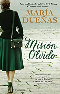 Mision Olvido : Una Novela par María Dueñas