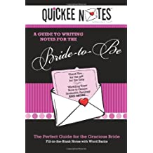 Quickee Notes - A Guide for to Writing Notes for the Bride-to-Be: The Perfect Guide for the Gracious Bride
