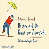 Hector und die Kunst der Zuversicht: 5 CDs (Hectors Abenteuer, Band 8) - François Lelord