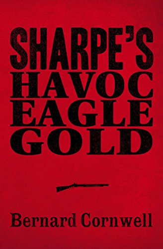 Sharpe 3-Book Collection 2: Sharpe's Havoc, Sharpe's Eagle, Sharpe's Gold (Sharpe Series) (English Edition)