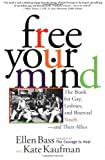 Free Your Mind: The Book for Gay, Lesbian, and Bisexual Youth and Their Allies by Ellen Bass (1996-05-10) - Ellen Bass;Kate Kaufman