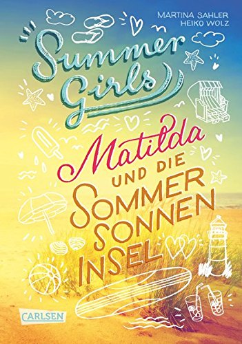 Matilda und die Sommersonneninsel (Summer Girls, Band 1)
