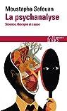La psychanalyse : Science, thérapie - et cause par Safouan