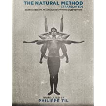 The Natural Method: Georges Hébert's Practical Guide to Physical Education