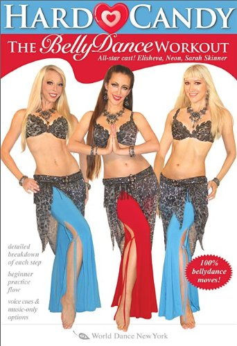Hard Candy - The Bellydance Workout, with Neon, Elisheva and Sarah Skinner: Belly dancing fitness classes, Beginner Belly dance how-to, Bellydance toning [DVD] [ALL REGIONS] [NTSC] [WIDESCREEN] [UK Import]