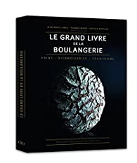 Le grand livre de la boulangerie par Thomas Marie