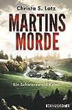 Martinsmorde: Ein Schwarzwald-Krimi