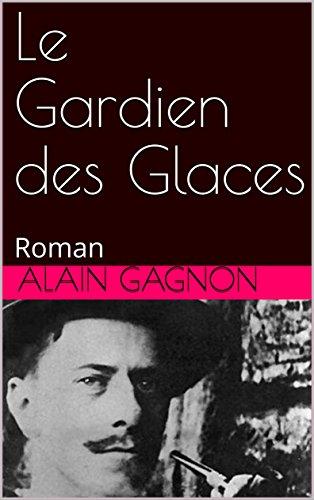 Le Gardien des Glaces: Roman