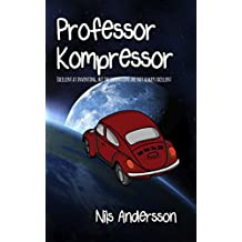 Professor Kompressor (English Edition)