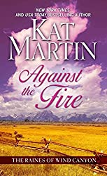[(Against the Fire)] [By (author) Kat Martin] published on (May, 2011)