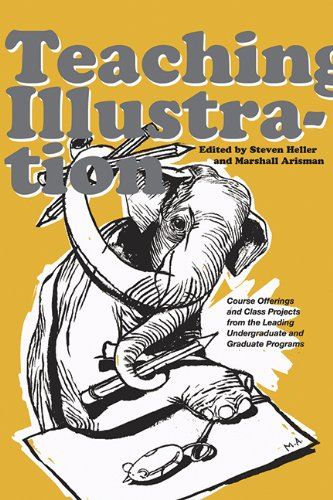 Teaching Illustration: Course Offerings and Class Projects from the Leading Undergraduate and Graduate Programs