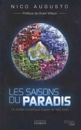 saisons du paradis (Les) : un thriller ésotérique inspiré de faits réels