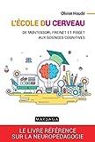 L'école du cerveau - De Montessori, Freinet et Piaget aux sciences cognitives